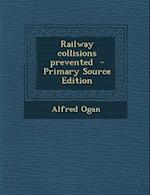 Railway Collisions Prevented af Alfred Ogan