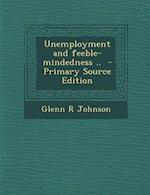 Unemployment and Feeble-Mindedness .. af Glenn R. Johnson
