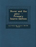 Power and the Plow af Lynn Webster Ellis, Edward a. 1882-1964 Rumely
