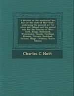 A   Treatise on the Mechanics' Lien Laws of the State of New-York af Charles C. Nott