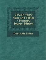 Jewish Fairy Tales and Fables af Gertrude Landa