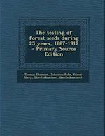 Testing of Forest Seeds During 25 Years, 1887-1912 af Thomas Thomson, Johannes Rafn, Fraser Story