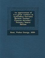 Appreciation of Two Great Workers in Hydraulics; Giovanni Battista Venturi ... Clemens Herschel af Walter George Kent