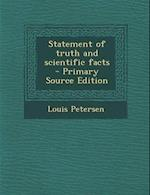 Statement of Truth and Scientific Facts af Louis Petersen