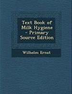 Text Book of Milk Hygiene af Wilhelm Ernst