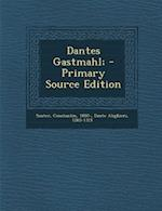 Dantes Gastmahl; (Primary Source) af Constantin Sauter, Dante Alighieri