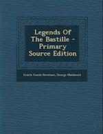 Legends of the Bastille af Frantz Funck-Brentano, George Maidment
