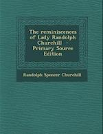 Reminiscences of Lady Randolph Churchill af Randolph Spencer Churchill