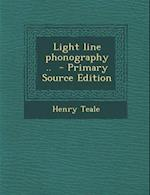 Light Line Phonography .. af Henry Teale