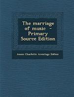 The Marriage of Music af Annie Charlotte Armitage Dalton
