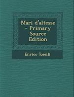 Mari D'Altesse af Enrico Toselli