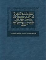 The Spending of the Money of Robert Nowell of Reade Hall, Lancashire af Alexander Balloch Grosart, Robert Nowell