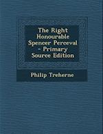 Right Honourable Spencer Perceval af Philip Treherne