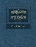 Tammany's Treason, Impeachment of Governor Sulzer; The Complete Story Written from Behind the Scenes, Showing How Tammany Plays the Game, How Men Are af Jay W. Forrest