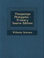 Theopomps Philippika (Primary Source) af Wilhelm Schranz