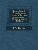 Gloucestershire Friends af F. W. Harvey