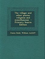 Village; And Other Poems af James Dodd, William Antliff