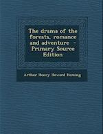 Drama of the Forests, Romance and Adventure af Arthur Henry Howard Heming