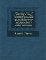 A Biographical Notice of Com. Jesse D. Elliot af Russell Jarvis