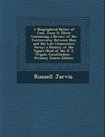 A   Biographical Notice of Com. Jesse D. Elliot af Russell Jarvis