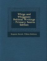 Whigs and Whiggism af William Hutcheon, Benjamin Disraeli