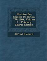 Histoire Des Comtes de Poitou, 778-1204, Volume 2