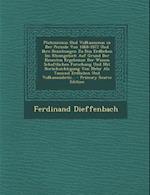 Plutonismus Und Vulkanismus in Der Periode Von 1868-1872 Und Ihre Beziehungen Zu Den Erdbeben Im Rheingebiet af Ferdinand Dieffenbach