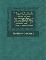A Practical Treatise on the Law of Tolls af Frederic Gunning