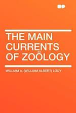 The Main Currents of Zoology af William a. Locy