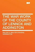 The War Work of the County of Lennox and Addington af Walter S. Herrington