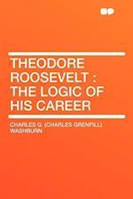 Theodore Roosevelt af Charles G. Washburn
