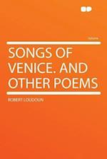 Songs of Venice. and Other Poems af Robert Loudoun