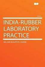 India-Rubber Laboratory Practice af William Augustus Caspari