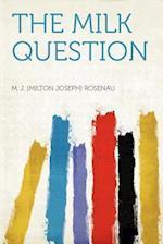 The Milk Question af M. J. Rosenau