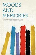 Moods and Memories af Robert Henderson Bland