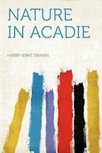 Nature in Acadie af Harry Kirke Swann