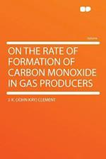 On the Rate of Formation of Carbon Monoxide in Gas Producers af J. K. Clement