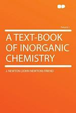 A Text-Book of Inorganic Chemistry Volume 1 af J. Newton Friend
