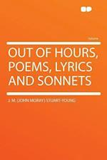 Out of Hours, Poems, Lyrics and Sonnets af J. M. Stuart-Young