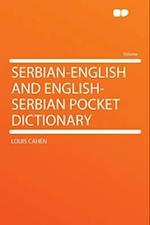 Serbian-English and English-Serbian Pocket Dictionary af Louis Cahen