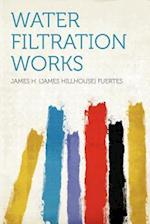 Water Filtration Works af James H. Fuertes