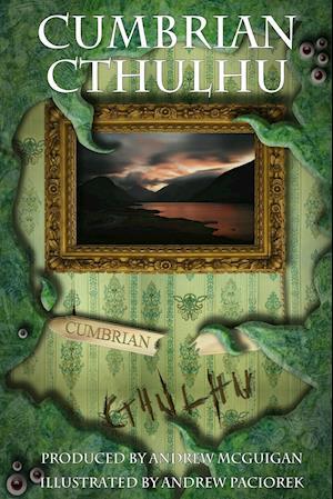 Bog, hæftet Cumbrian Cthulhu af Andrew Mcguigan, Andrew Paciorek