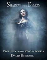 Shadow of the Demon - Book 3 of the Prophecy of the Kings af David Burrows