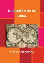 La Rebelion de Los Amos