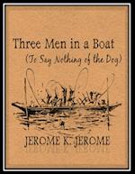 Three Men in a Boat - (To Say Nothing of the Dog) af Jerome K. Jerome