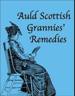 Auld Scottish Grannies' Remedies