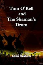 Tom O'Kell and the Shaman's Drum af Allan Graham