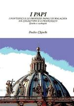 I Papi - I Pontefici E Le Profezie Papali Di Malachia Da Celestino II A Francesco - Storia e Curiosita af Duilio Chiarle