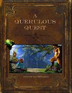 A Querulous Quest