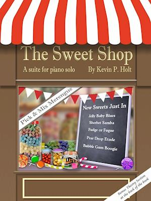 The Sweet Shop - Suite for solo piano